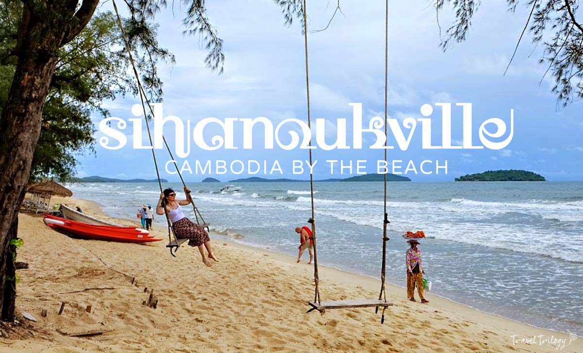 SIHANOUKVILLE- THE LAID BACK EPICENTER OF CAMBODIA